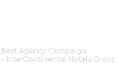 HMA Awards - Best Agency Campaign – InterContinental Hotels Group